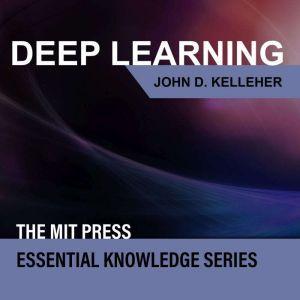 Deep Learning, John D. Kelleher