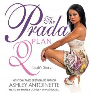 The Prada Plan 2: Leahs Story, Ashley Antoinette