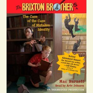 The Case of the Case of Mistaken Identity Brixton Brothers, Book 1, Mac Barnett