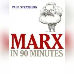 Marx in 90 Minutes, Paul Strathern