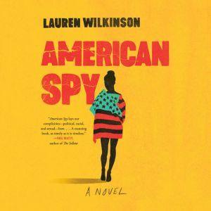 American Spy: A Novel, Lauren Wilkinson