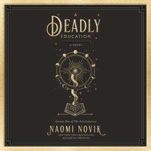 A Deadly Education: A Novel, Naomi Novik