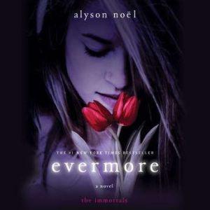 Evermore: The Immortals, Alyson Noel