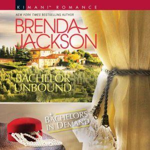 Bachelor Unbound: (Bachelors in Demand), Brenda Jackson