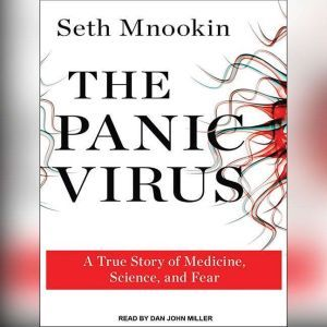 The Panic Virus A True Story of Medicine, Science, and Fear, Seth Mnookin