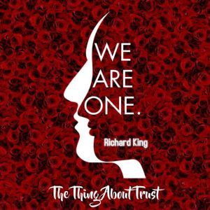 The Thing About Trust, Richard King