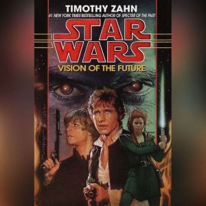 Vision of the Future: Star Wars (The Hand of Thrawn): Book II, Timothy Zahn