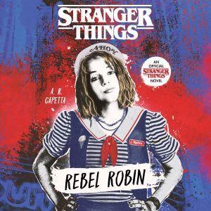 Stranger Things: Rebel Robin, A. R. Capetta