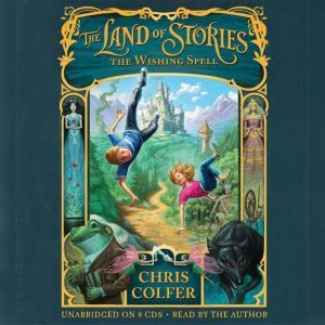 The Land of Stories The Wishing Spell, Chris Colfer