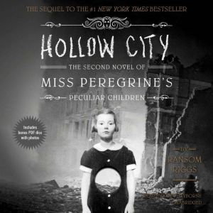Hollow City: The Second Novel of Miss Peregrines Peculiar Children, Ransom Riggs