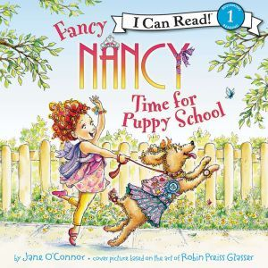 Fancy Nancy: Time for Puppy School, Jane O'Connor