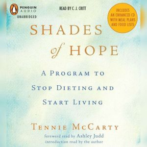 Shades of Hope A Program to Stop Dieting and Start Living, Tennie McCarty