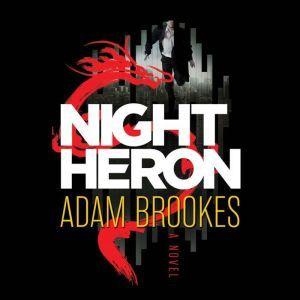 Night Heron, Adam Brookes