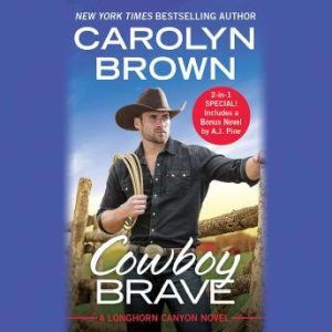 Cowboy Brave: Two full books for the price of one, Carolyn Brown