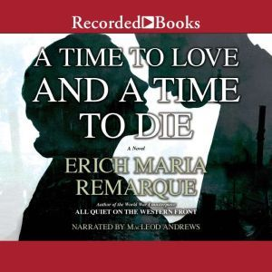 A Time to Love and a Time to Die, Erich Maria Remarque