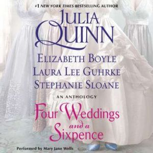 Four Weddings and a Sixpence An Anthology, Julia Quinn