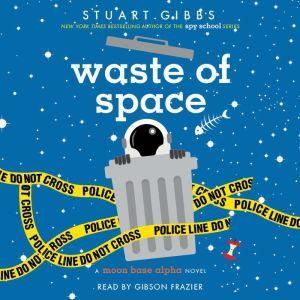 Waste of Space, Stuart Gibbs