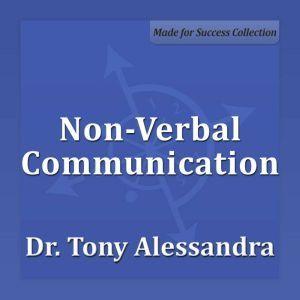 Non-Verbal Communication, Dr. Tony Alessandra