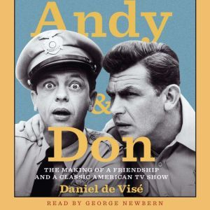 Andy and Don: The Making of a Friendship and a Classic American TV Show, Daniel de Vise