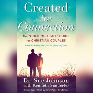 Created for Connection: The Hold Me Tight Guide  for Christian Couples, Sue Johnson
