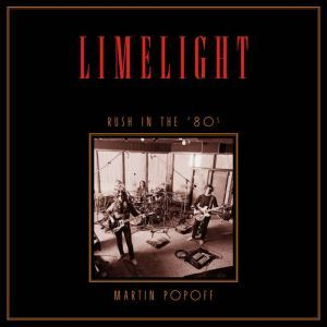 Limelight: Rush in the '80s, Martin Popoff