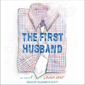The First Husband, Laura Dave