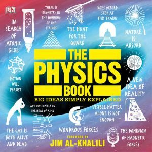 The Physics Book: Big Ideas Simply Explained, DK