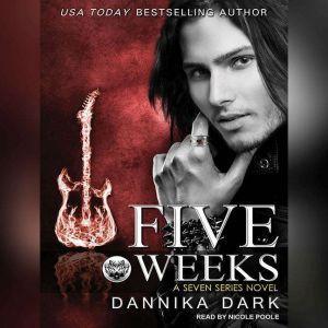 Five Weeks, Dannika Dark
