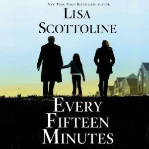 Every Fifteen Minutes, Lisa Scottoline