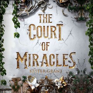 The Court of Miracles, Kester Grant