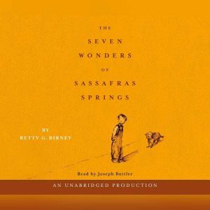 The Seven Wonders of Sassafras Springs, Betty G. Birney