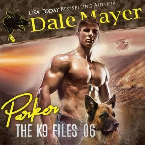 Parker: Book 6 of The K9 Files, Dale Mayer