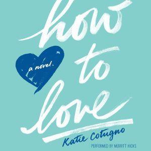 How to Love, Katie Cotugno