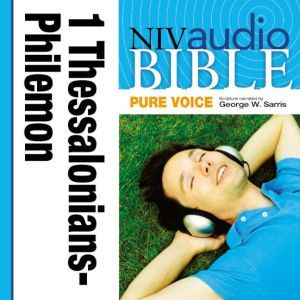 A NIVudio Bible, Pure Voice: 1 and 2 Thessalonians, 1 and 2 Timothy, Titus, and Philemonudio Download (Narrated by George W. Sarris), George W. Sarris