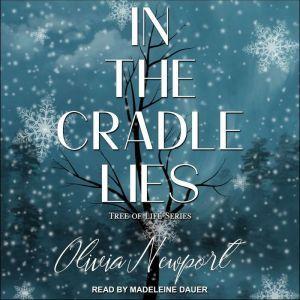 In the Cradle Lies, Olivia Newport