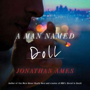 A Man Named Doll, Jonathan Ames