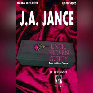 Until Proven Guilty, J.A. Jance