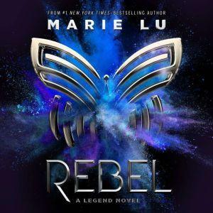 Rebel: A Legend Novel, Marie Lu