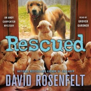 Rescued: An Andy Carpenter Mystery, David Rosenfelt