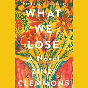 What We Lose, Zinzi Clemmons