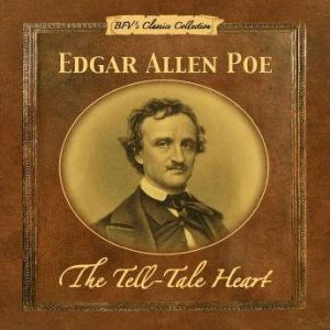 The Tell-Tale Heart, Edgar Allen Poe