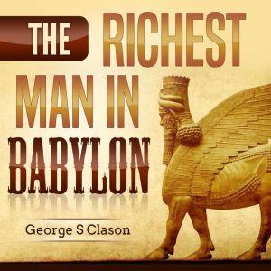 The Richest Man Babylon, George S. Clason