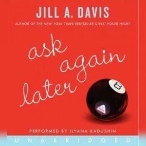 Ask Again Later, Jill A. Davis