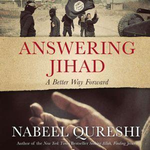 Answering Jihad A Better Way Forward, Nabeel Qureshi