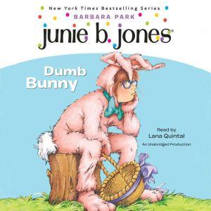 Junie B., First Grader: Dumb Bunny: Junie B. Jones #27, Barbara Park