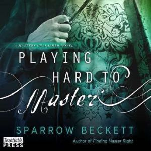 Playing Hard to Master, Sparrow Beckett