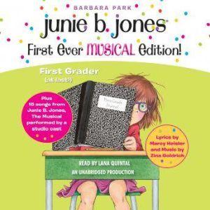 Junie B. Jones First Ever MUSICAL Edition!: Junie B., First Grader (at last!) Audiobook plus also 15 Songs from Junie B. Jones The Musical, Barbara Park