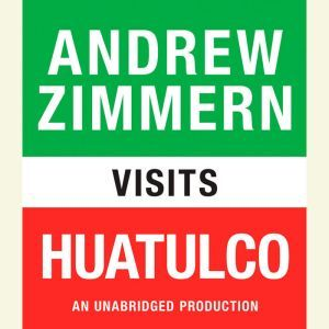 Andrew Zimmern visits Huatulco: Chapter 6 from THE BIZARRE TRUTH, Andrew Zimmern