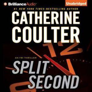 Split Second: An FBI Thriller, Catherine Coulter