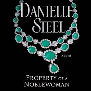 Property of a Noblewoman, Danielle Steel